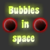 bubbles-in-space